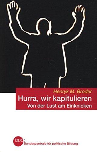 bpb Schriftenreihe Band 616 ~Hurra, wir kapitulieren - Von der Lust am Einknicken