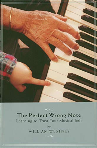 The Perfect Wrong Note: Learning to Trust Your Musical Self (Amadeus) (English Edition)