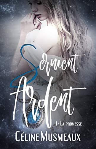 Serment Ardent: 1- La Promesse PDF Books