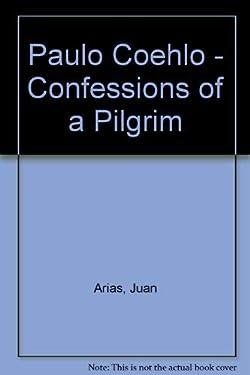 Paulo Coehlo - Confessions of a Pilgrim