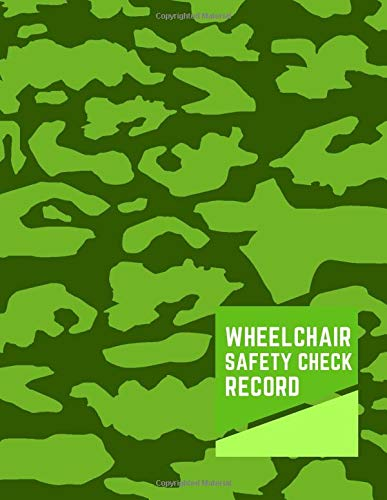 "Wheelchair Safety Check Record: Daily Routine Inspection, Safety Maintenance Checklist and Repair Notebook, Logbook, Journal, supplies for ... 8.5""x11"" with 120 pages. (Wheelchair Logbook)"