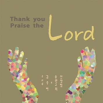 Thank you Lord, Praise the Lord