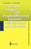Periodic Integral and Pseudodifferential Equations with Numerical Approximation (Springer Monographs in Mathematics)