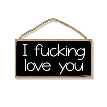Honey Dew Gifts Funny Inappropriate Sign I Fucking Love You 5 inch by 10 inch Hanging Wall Art Decorative Wood Sign Valentine s Day Decorations