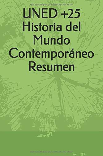 UNED +25 Historia del Mundo Contemporáneo Resumen