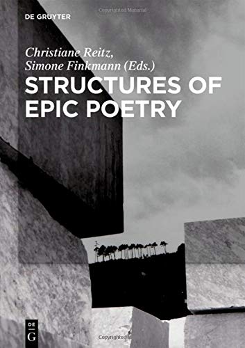 Structures of Epic Poetry: Vol. I: Foundations. Vol. II.1/II.2: Configuration. Vol. III: Continuity