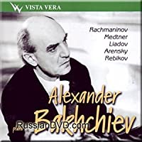 Rachmaninov, Medtner, Liadov, Arensky, Rebikov - Alexander Bakhchiev