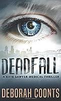 Deadfall (The Kate Sawyer Medical Thriller)