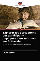 Explorer les perceptions des participants impliqués dans un cours sur le terrain