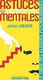 Astuces et manipulations mentales - Le Guide Des Illusions Psychologiques