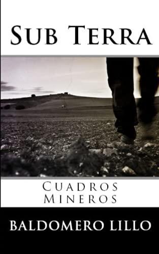 Sub Terra: Cuadros Mineros (Spanish Edition)