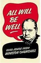 All Will Be Well: Good Advice from Winston Churchill (Hardback) - Common