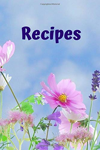 Recipes: Recipe noteBook Journal to Write your best Recipes and  flavor Meals pink Floral Vintage Flowers with a bluesky
