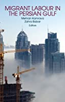 Migrant Labor in the Persian Gulf by Unknown(2012-02-01)