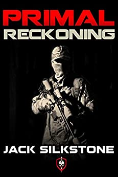 PRIMAL Reckoning (Book 1 in the Redemption Trilogy, A PRIMAL Action Thriller Book 5) (The PRIMAL Series) by [Jack Silkstone]