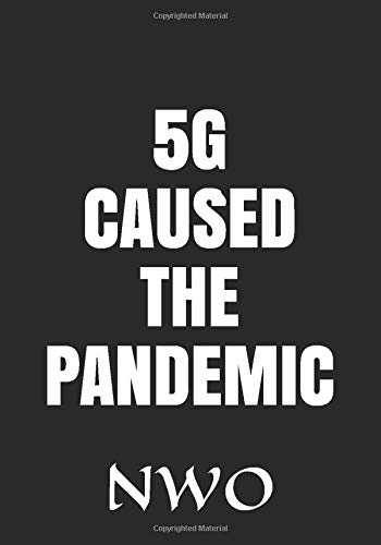 5G CAUSED THE PANDEMIC: NWO