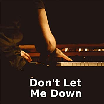 Don't Let Me Down (Piano Version)