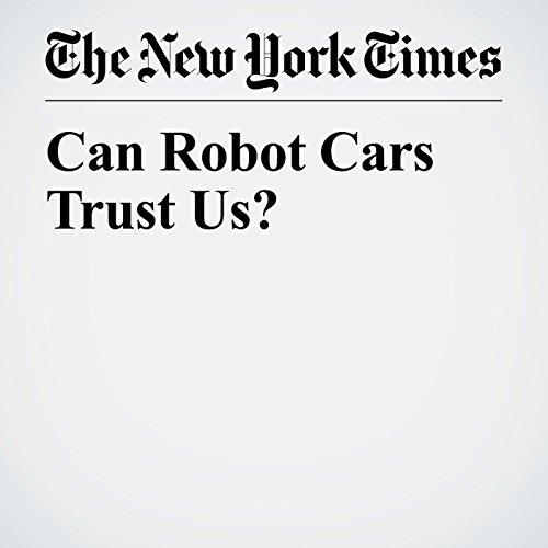 Can Robot Cars Trust Us? copertina
