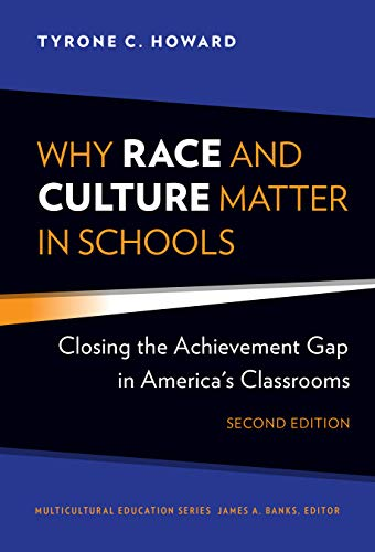Compare Textbook Prices for Why Race and Culture Matter in Schools: Closing the Achievement Gap in America's Classrooms Multicultural Education Series 2 Edition ISBN 9780807763100 by Howard, Tyrone C.,Banks, James A.
