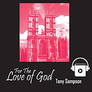 For the Love of God                   By:                                                                                                                                 Tony Sampson                               Narrated by:                                                                                                                                 Michael Dresbach                      Length: 3 hrs and 42 mins     Not rated yet     Overall 0.0