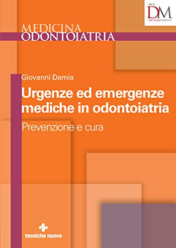 Urgenze ed emergenze mediche in odontoiatria: Prevenzione e cura