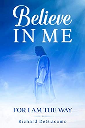 Believe in Me for I Am the Way