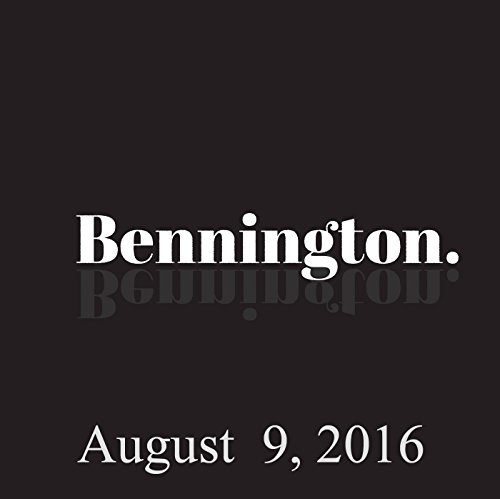 Bennington, August 9, 2016 audiobook cover art