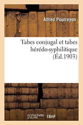 Tabes conjugal et tabes hérédo-syphilitique