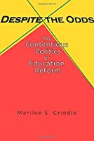Despite the Odds: The Contentious Politics of Education Reform by Merilee Grindle(2004-07-26)