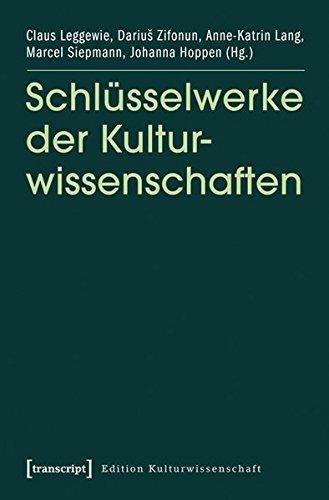 Schlüsselwerke der Kulturwissenschaften (Edition Kulturwissenschaft)