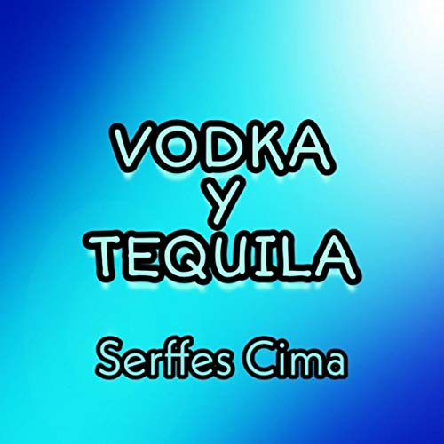 Vodka y Tequila [Explicit]