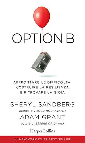 Option B. Affrontare le difficoltà, costruire la resilienza e ritrovare la gioia
