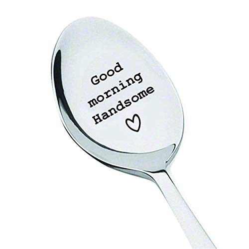 Good Morning Handsome Personalized Gift For Boy Friend Engraved Spoon Gift For Him Unique Birthday Gift For Husband Engraved Coffee Spoon Coffee Lover Gift Idea