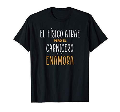Regalos para CARNICEROS - PERO EL CARNICERO Enamora Camiseta
