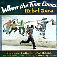 When the Time Comes: Rebel Soca