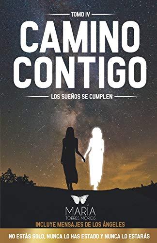 CAMINO CONTIGO: LOS SUEÑOS SE CUMPLEN