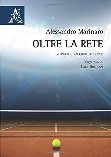 Oltre la rete: Ritratti e racconti di tennis (Italian Edition)