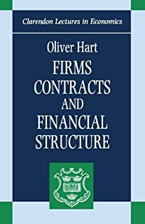 Firms, Contracts, and Financial Structure (Clarendon Lectures in Economics) by Oliver Hart(1995-12-07)
