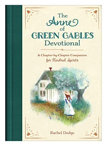The Anne of Green Gables Devotional: A Chapter-by-Chapter Companion for Kindred Spirits