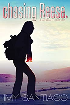 chasing Reese.: a SAFELIGHT novel vol.1 (SAFELIGHT Series) by [Imy Santiago]