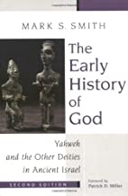 The Early History of God: Yahweh and the Other Deities in Ancient Israel (The Biblical Resource Series)