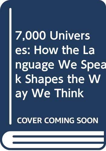 [画像:7,000 Universes: How the Language We Speak Shapes the Way We Think]