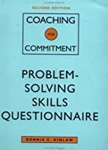 Coaching for Commitment, Problem-Solving Skills Questionnaire: Interpersonal Strategies for Obtaining Superior Performance from Individuals and Teams
