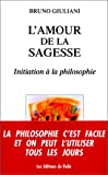 L'Amour de la sagesse. Initiation à la philosophie