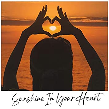 Sunshine in Your Heart