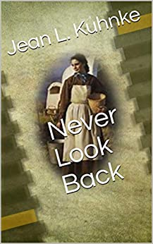 Never Look Back by [Jean L. Kuhnke]