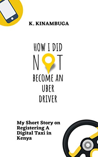 How I Did Not Become An Uber Driver (English Edition)