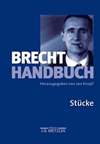 Brecht-Handbuch, 5 Bde., Bd.1, Stücke: Band 1: Stücke
