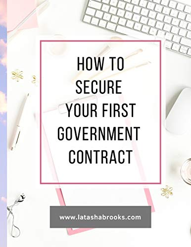 Compare Textbook Prices for HOW TO SECURE YOUR FIRST GOVERNMENT CONTRACT  ISBN 9798706091354 by Brooks, Latasha