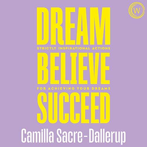 Dream, Believe, Succeed cover art